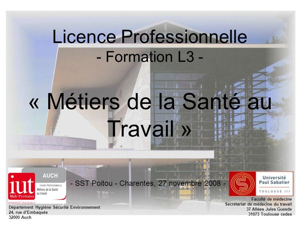 Licence Professionnelle - Formation L3 - « Métiers de la Santé au Travail » - SST Poitou - Charentes, 27 novembre 2008 - Département Hygiène Sécurité