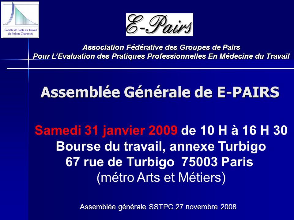 Assemblée Générale de E-PAIRS Association Fédérative des Groupes de Pairs Pour LEvaluation des Pratiques Professionnelles En Médecine du Travail _____