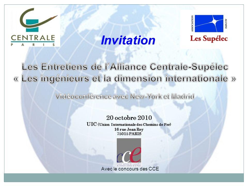 20 octobre 2010 UIC (Union Internationale des Chemins de Fer) 16 rue Jean Rey 75015 PARIS Invitation Avec le concours des CCE