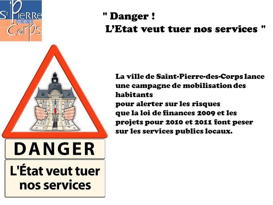La ville de Saint-Pierre-des-Corps lance une campagne de mobilisation des habitants pour alerter sur les risques que la loi de finances 2009 et les projets pour 2010 et 2011 font peser sur les services publics locaux.