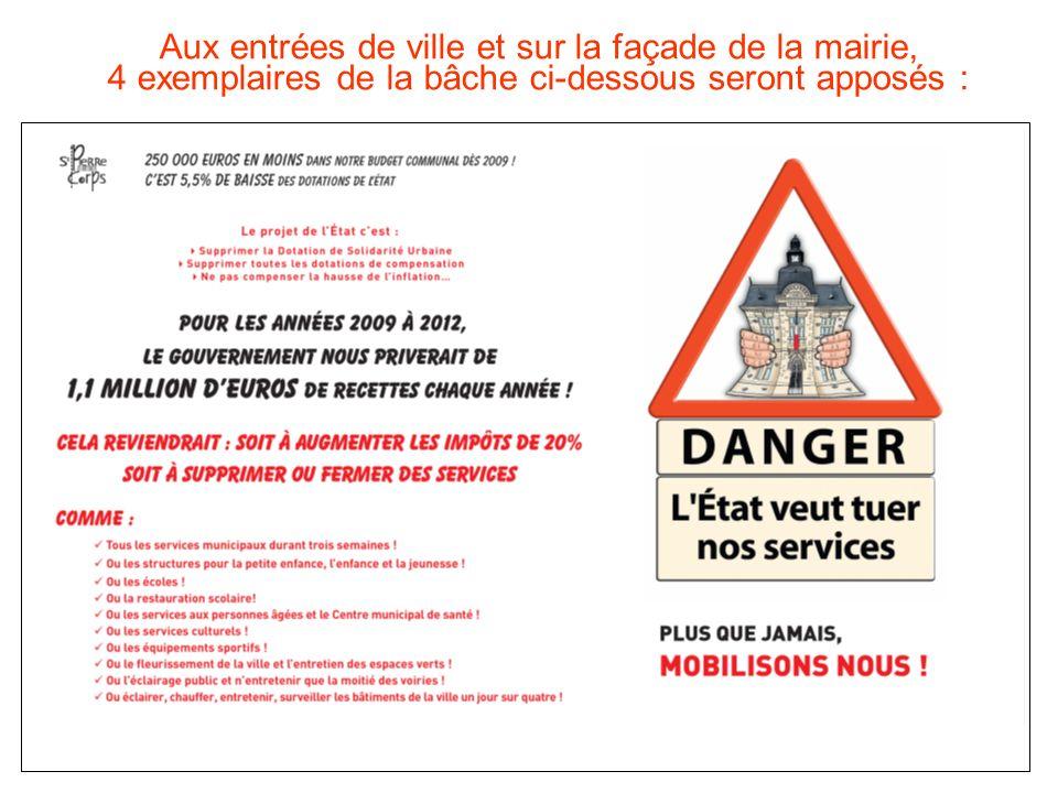 Aux entrées de ville et sur la façade de la mairie, 4 exemplaires de la bâche ci-dessous seront apposés :
