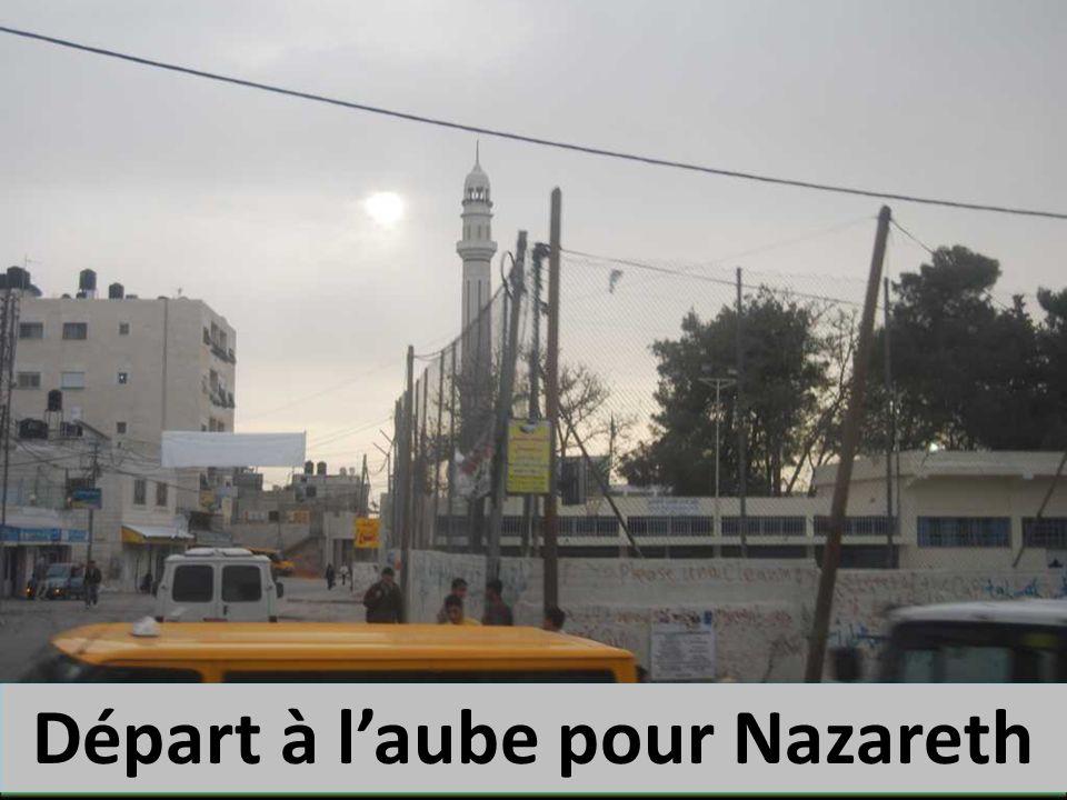 Départ à laube pour Nazareth
