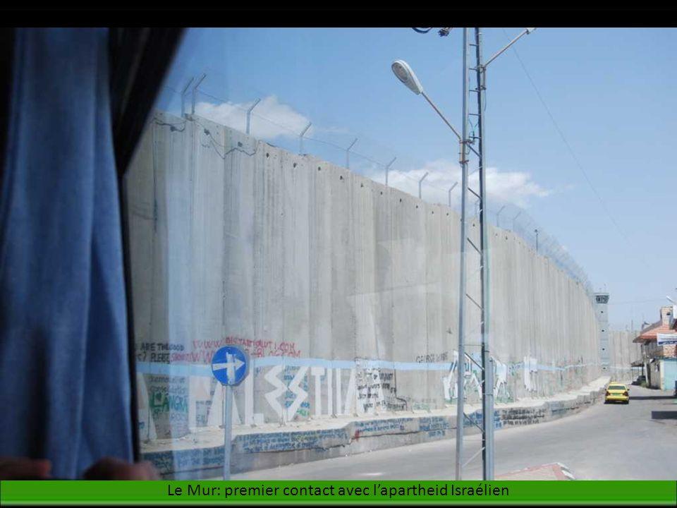 Le Mur: premier contact avec lapartheid Israélien