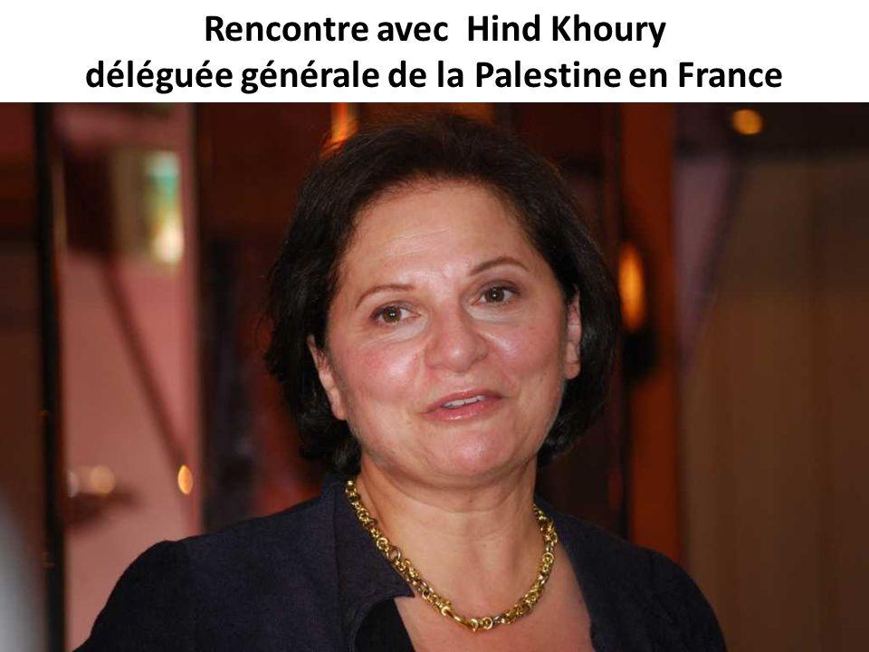 Rencontre avec Hind Khoury déléguée générale de la Palestine en France