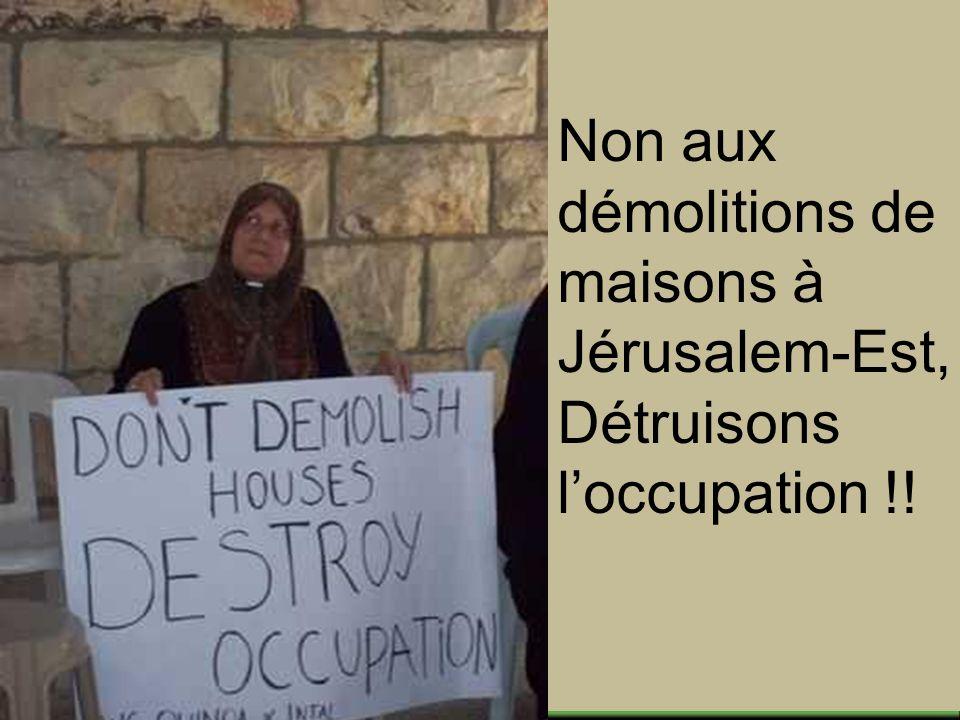 Non aux démolitions de maisons à Jérusalem-Est, Détruisons loccupation !!
