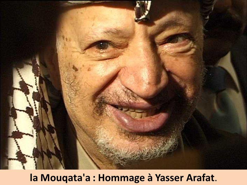 la Mouqata'a : Hommage à Yasser Arafat.