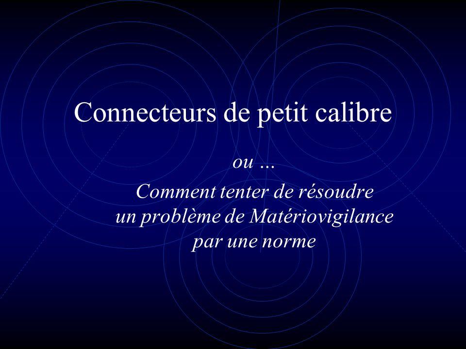 BTTF 123 : prEN 15546 Principes : Non compatibles Luer Rigides, non élastomériques … Non interconnectables entre eux Design ou cahier des charges selon existant.