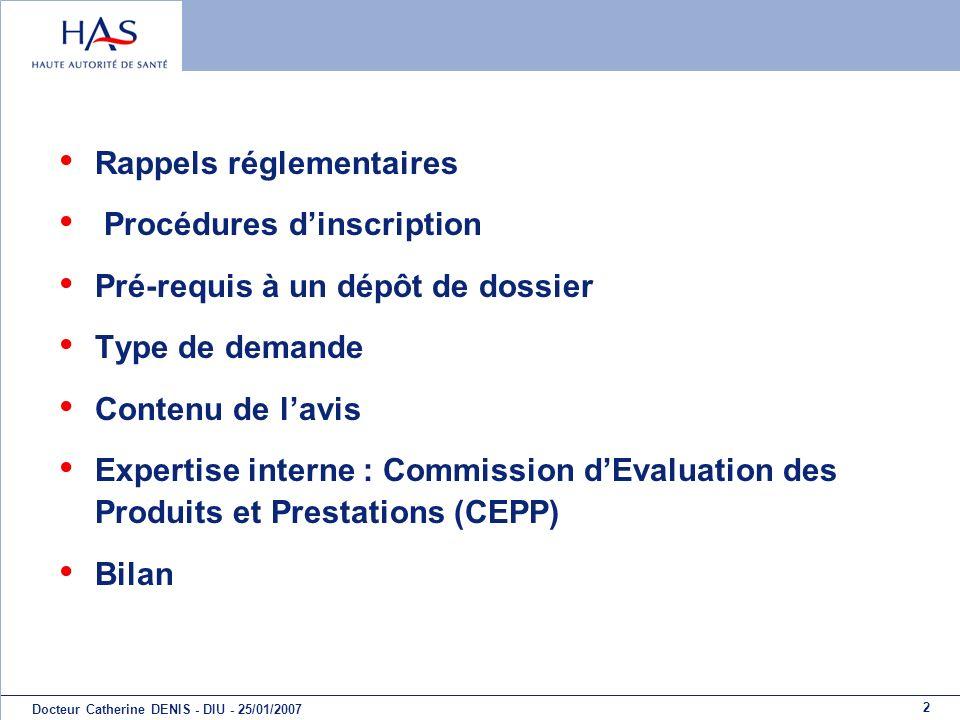 2 Docteur Catherine DENIS - DIU - 25/01/2007 Rappels réglementaires Procédures dinscription Pré-requis à un dépôt de dossier Type de demande Contenu d