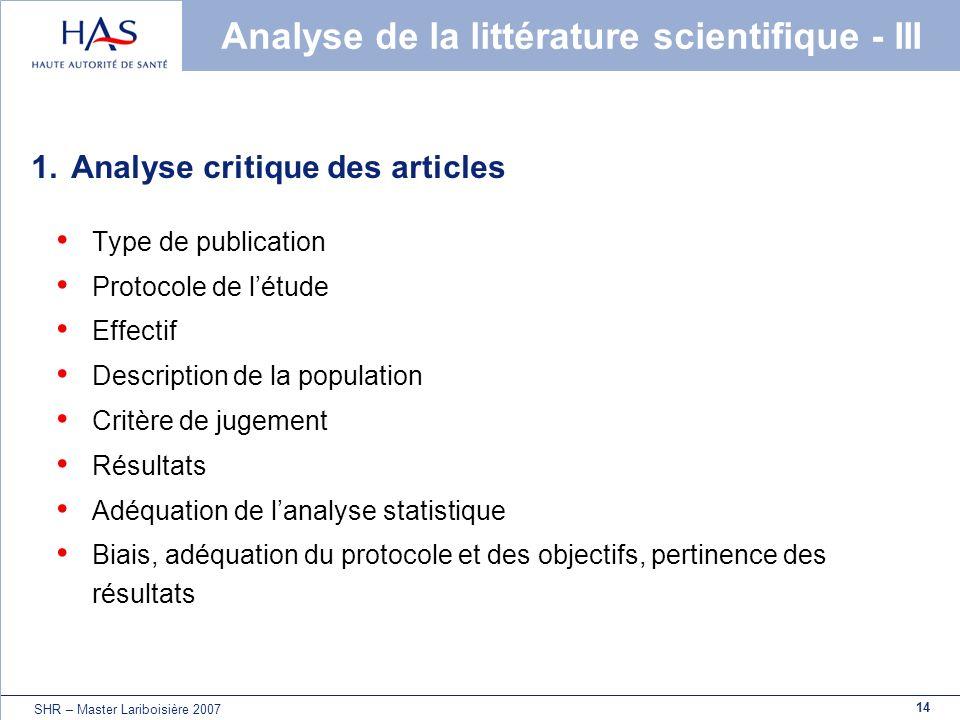 14 SHR – Master Lariboisière 2007 Analyse de la littérature scientifique - III 1.Analyse critique des articles Type de publication Protocole de létude