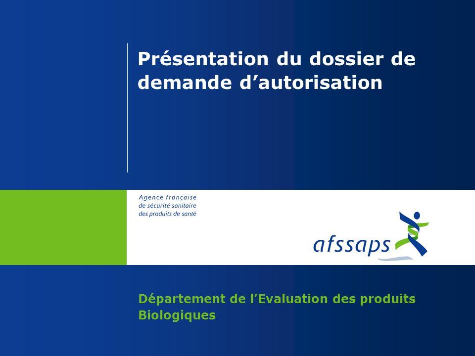 Présentation du dossier de demande dautorisation Département de lEvaluation des produits Biologiques
