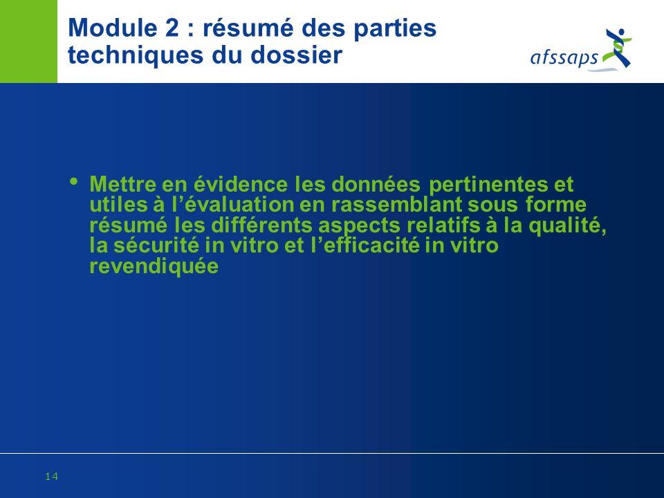 14 Module 2 : résumé des parties techniques du dossier Mettre en évidence les données pertinentes et utiles à lévaluation en rassemblant sous forme ré