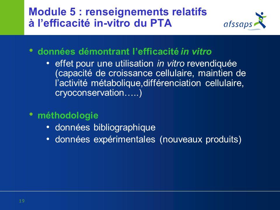 19 Module 5 : renseignements relatifs à lefficacité in-vitro du PTA données démontrant lefficacité in vitro effet pour une utilisation in vitro revend