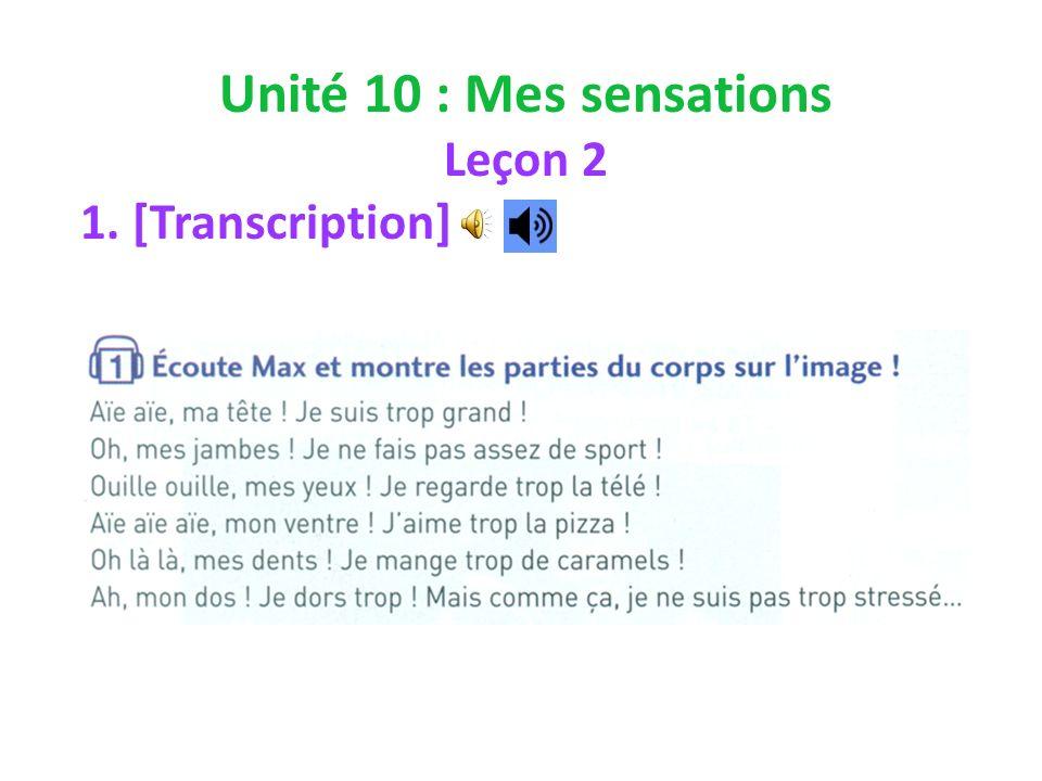 Unité 10 : Mes sensations Leçon 2 1. [Transcription]