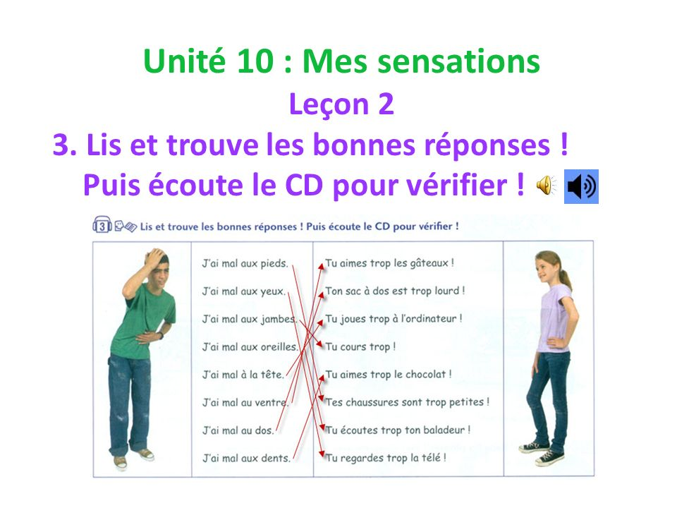 Unité 10 : Mes sensations Leçon 2 3. Lis et trouve les bonnes réponses .