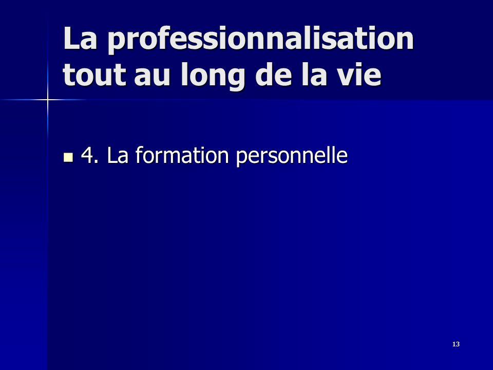 13 La professionnalisation tout au long de la vie 4.