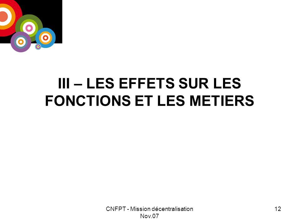 CNFPT - Mission décentralisation Nov.07 13 Les cultures daction Une diversification des cultures daction des organisations départementales et régionales.