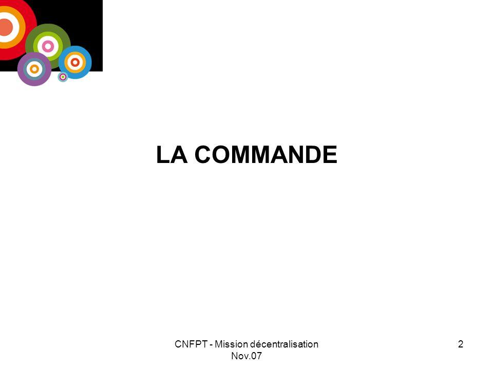CNFPT - Mission décentralisation Nov.07 2 LA COMMANDE