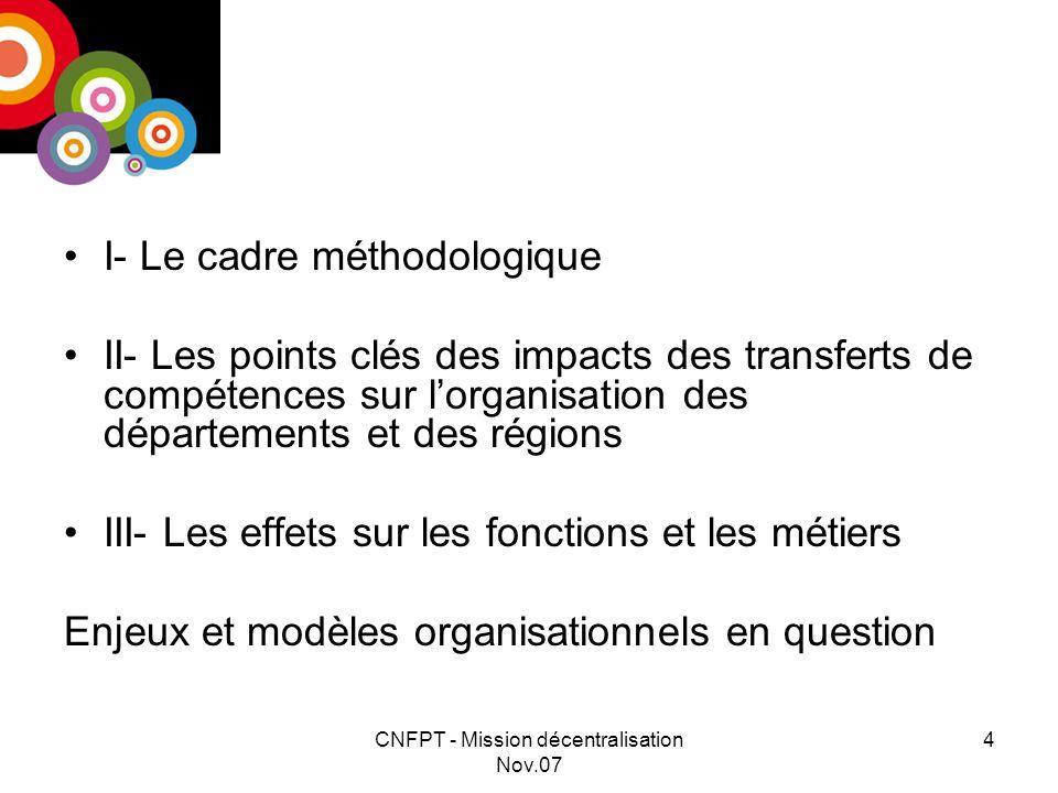 CNFPT - Mission décentralisation Nov.07 5 I – LE CADRE METHODOLOGIQUE