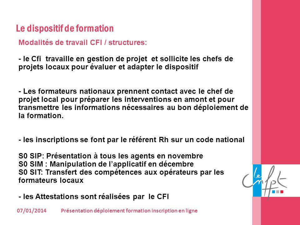 Modalités de travail CFI / structures: - le Cfi travaille en gestion de projet et sollicite les chefs de projets locaux pour évaluer et adapter le dis