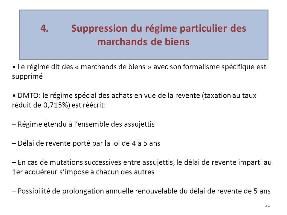 21 Le régime dit des « marchands de biens » avec son formalisme spécifique est supprimé DMTO: le régime spécial des achats en vue de la revente (taxat
