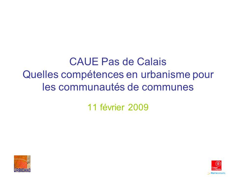 CAUE Pas de Calais Quelles compétences en urbanisme pour les communautés de communes 11 février 2009