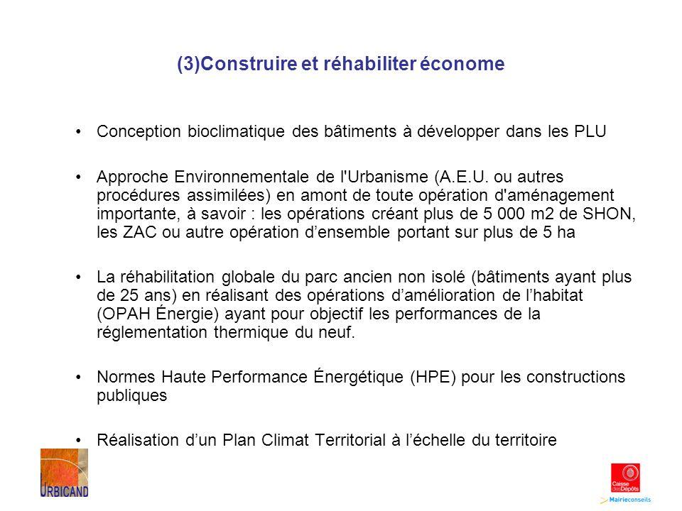 (3)Construire et réhabiliter économe Conception bioclimatique des bâtiments à développer dans les PLU Approche Environnementale de l Urbanisme (A.E.U.
