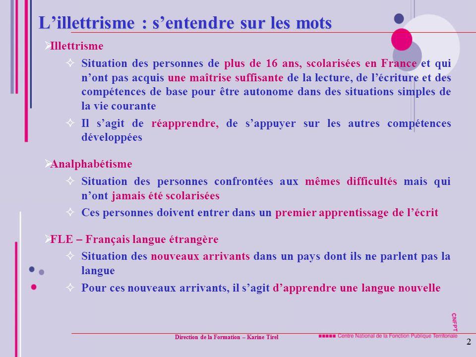 2 2 Lillettrisme : sentendre sur les mots Illettrisme Situation des personnes de plus de 16 ans, scolarisées en France et qui nont pas acquis une maît