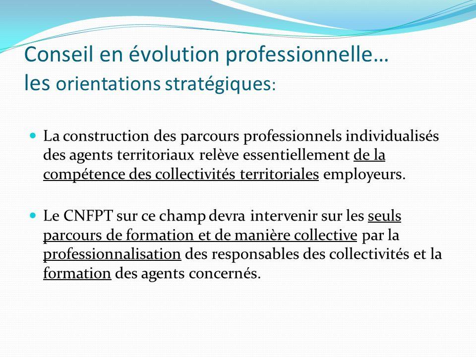 Conseil en évolution professionnelle… les orientations stratégiques : La construction des parcours professionnels individualisés des agents territoria