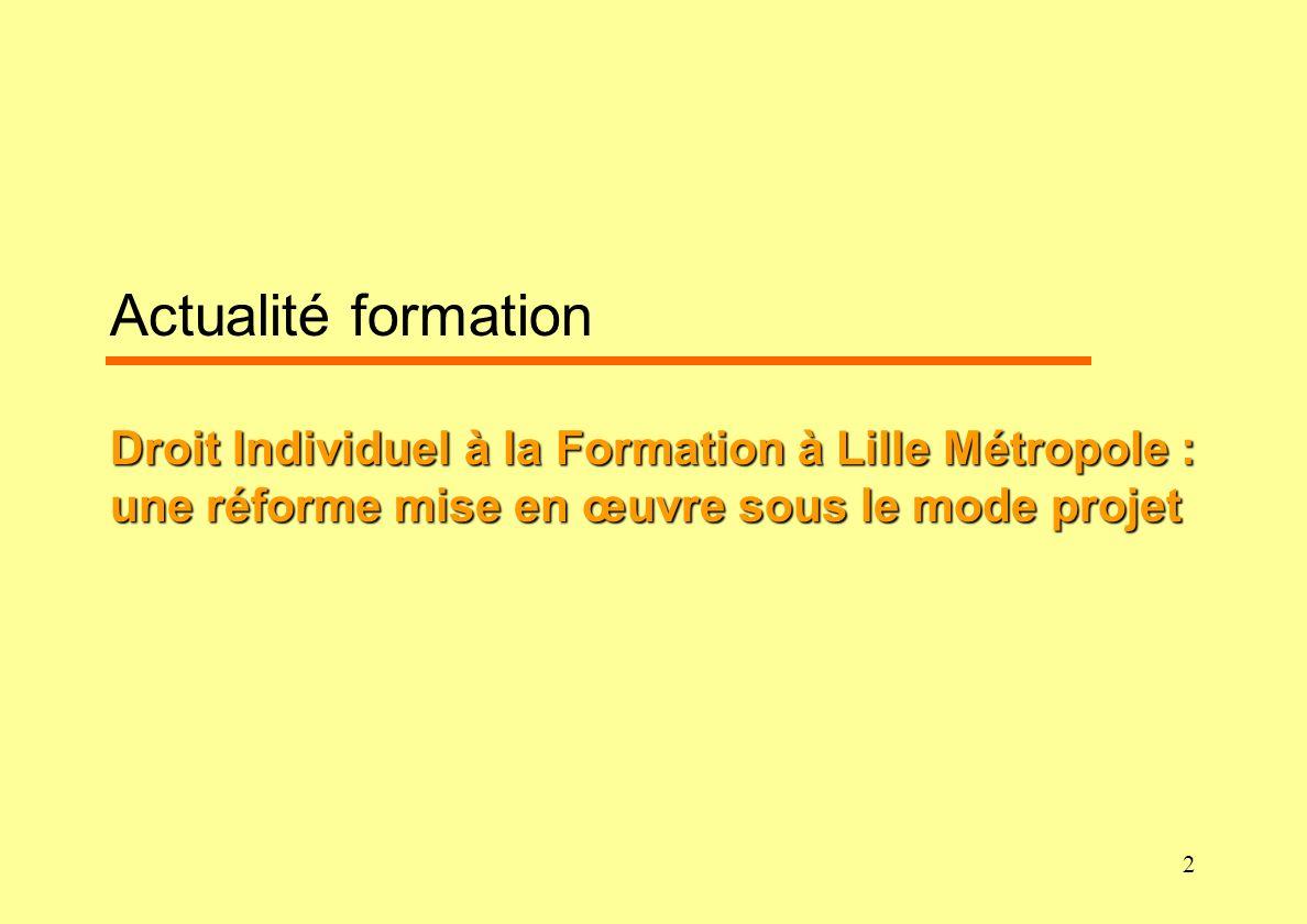 2 Droit Individuel à la Formation à Lille Métropole : une réforme mise en œuvre sous le mode projet Actualité formation Droit Individuel à la Formatio