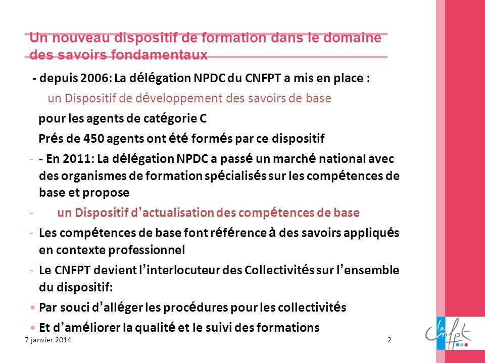 Un nouveau dispositif de formation dans le domaine des savoirs fondamentaux - depuis 2006: La d é l é gation NPDC du CNFPT a mis en place : un Disposi