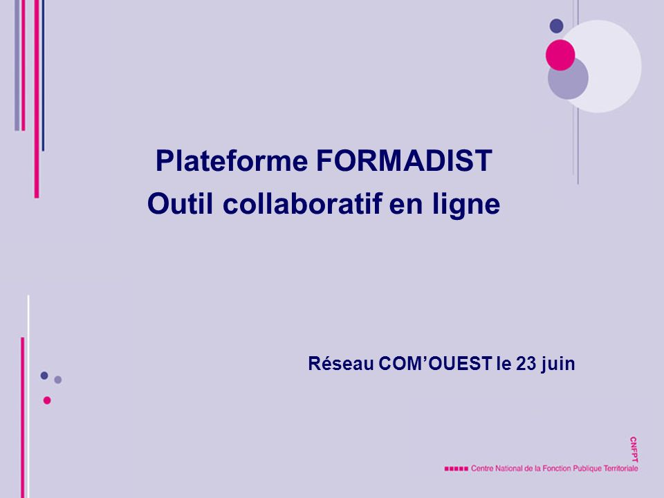 Plateforme FORMADIST Outil collaboratif en ligne Réseau COMOUEST le 23 juin