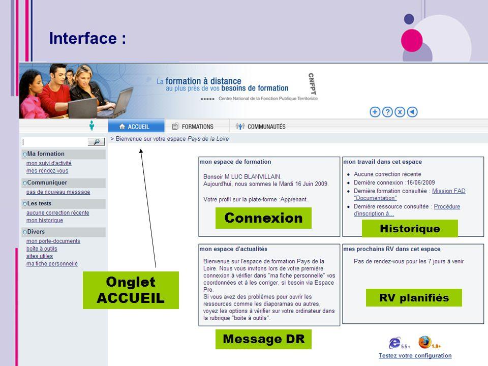 Interface : Onglet ACCUEIL Connexion Message DR Historique RV planifiés Retour EspacePro Quitter la plateforme Aide en ligne Agrandir la zone de travail
