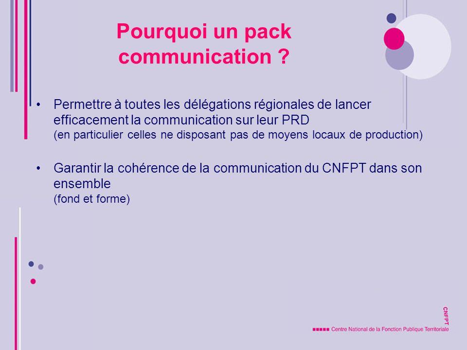 Pourquoi un pack communication ? Permettre à toutes les délégations régionales de lancer efficacement la communication sur leur PRD (en particulier ce