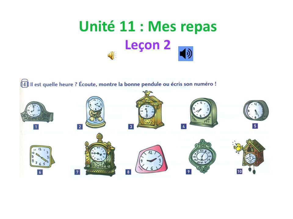 Unité 11 : Mes repas Leçon 2