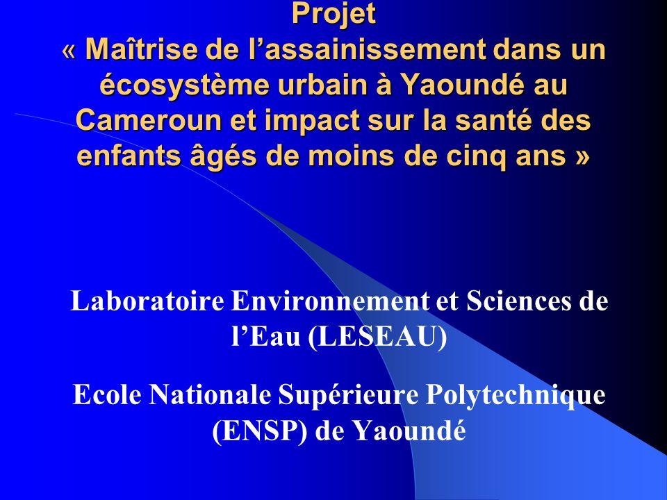 Projet « Maîtrise de lassainissement dans un écosystème urbain à Yaoundé au Cameroun et impact sur la santé des enfants âgés de moins de cinq ans » La