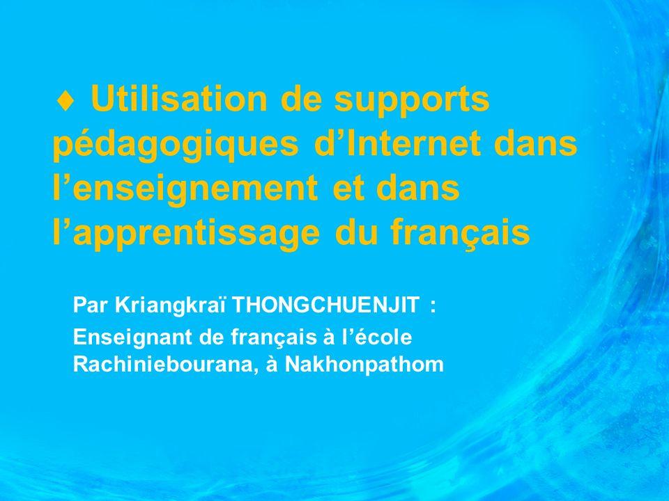 Exemples dutilistaion pour chaque type de supports : Des supports que vous avez conçus ou modifiés : - mis en ligne et utilisés comme supports dInternet : Apprendre le français : http://www.atpf- th.org/apprendre/fete_des_francais.htmlhttp://www.atpf- th.org/apprendre/fete_des_francais.html