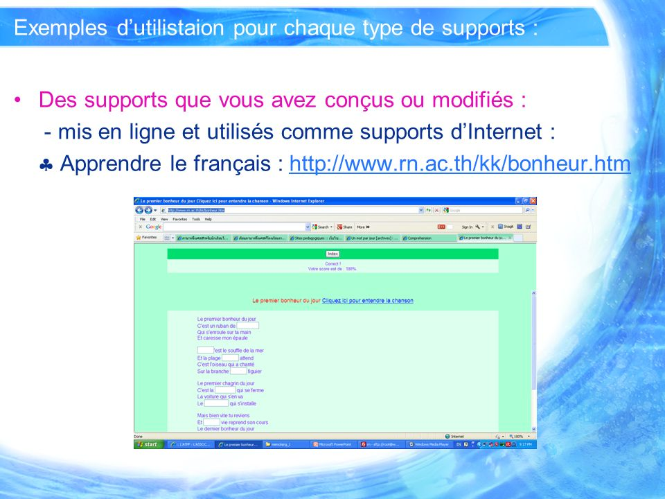 Exemples dutilistaion pour chaque type de supports : Des supports que vous avez conçus ou modifiés : - mis en ligne et utilisés comme supports dIntern