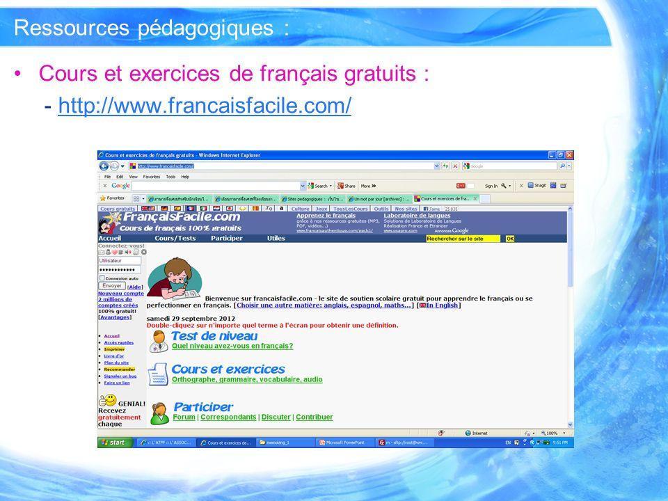 Ressources pédagogiques : Cours et exercices de français gratuits : - http://www.francaisfacile.com/http://www.francaisfacile.com/