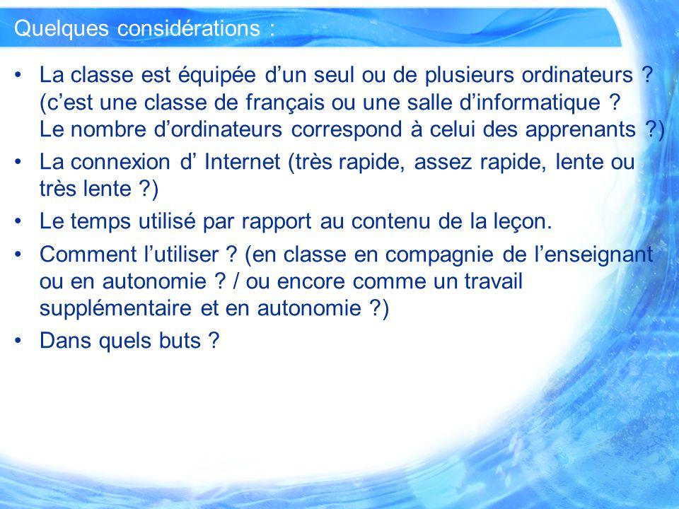 Quelques considérations : La classe est équipée dun seul ou de plusieurs ordinateurs ? (cest une classe de français ou une salle dinformatique ? Le no