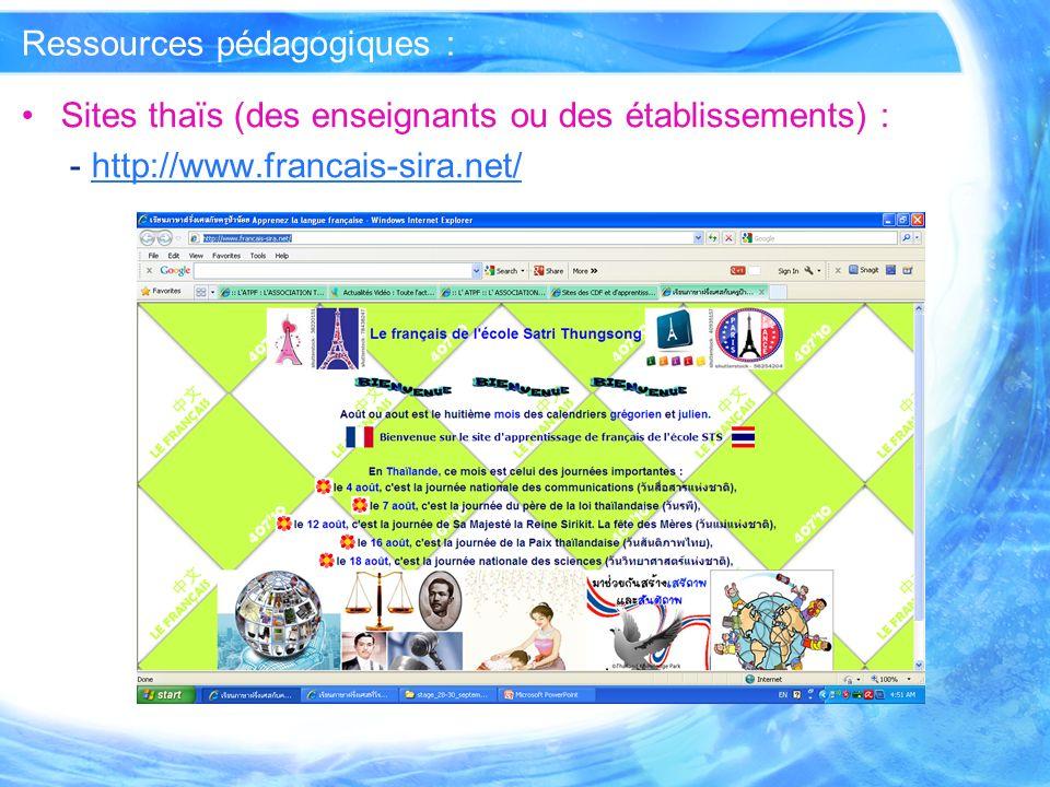 Ressources pédagogiques : Sites thaïs (des enseignants ou des établissements) : - http://www.francais-sira.net/http://www.francais-sira.net/