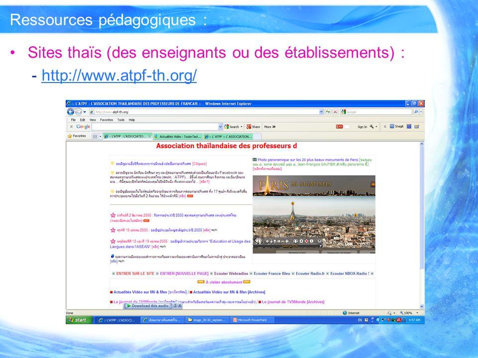 Ressources pédagogiques : Sites thaïs (des enseignants ou des établissements) : - http://www.atpf-th.org/http://www.atpf-th.org/