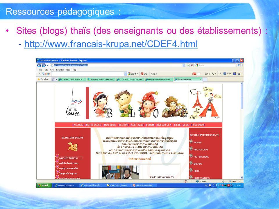 Ressources pédagogiques : Sites (blogs) thaïs (des enseignants ou des établissements) : - http://www.francais-krupa.net/CDEF4.htmlhttp://www.francais-