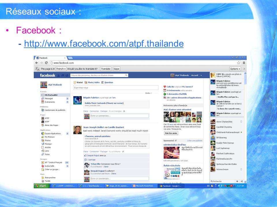 Réseaux sociaux : Facebook : - http://www.facebook.com/atpf.thailandehttp://www.facebook.com/atpf.thailande
