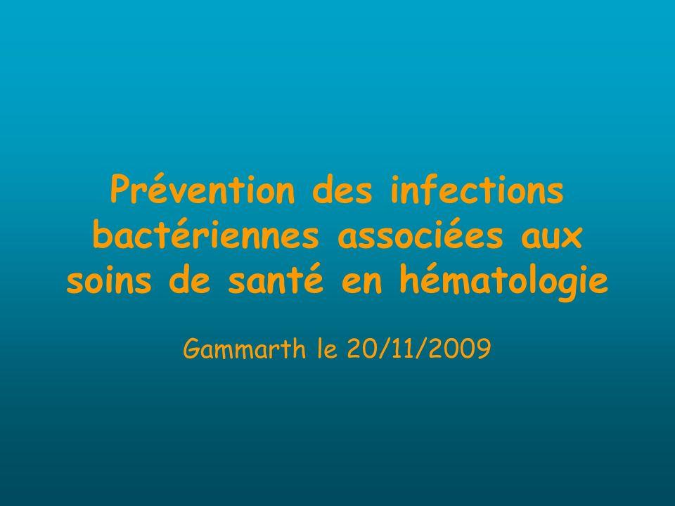 Prévention des infections bactériennes associées aux soins de santé en hématologie Gammarth le 20/11/2009