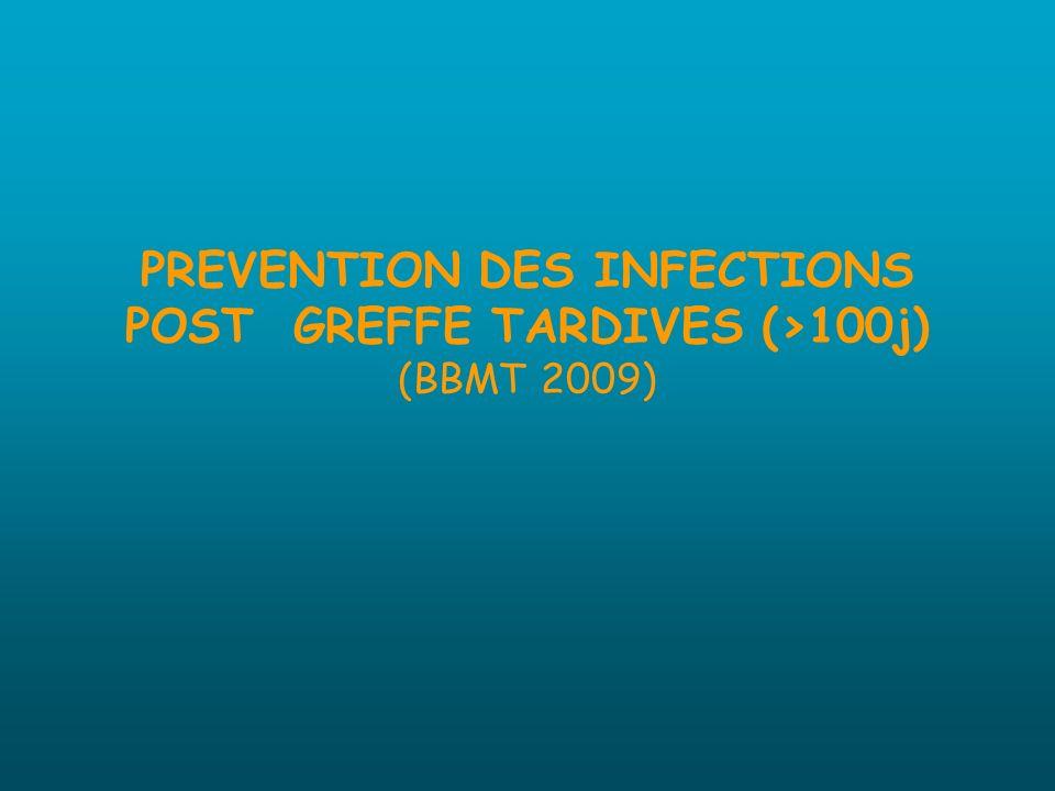 PREVENTION DES INFECTIONS POST GREFFE TARDIVES (>100j) (BBMT 2009)