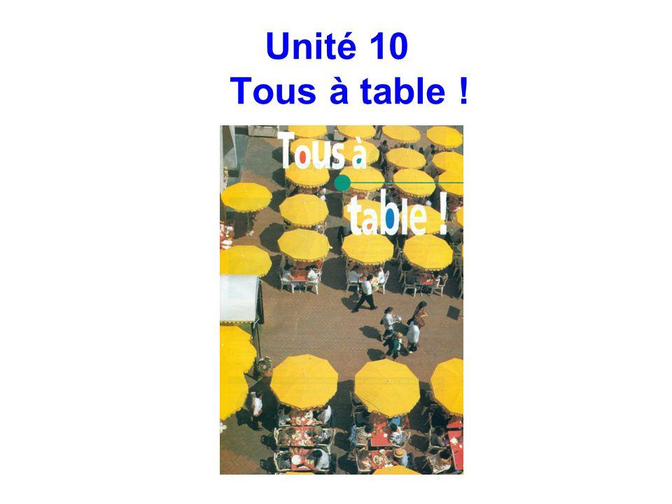 Unité 10 Tous à table !