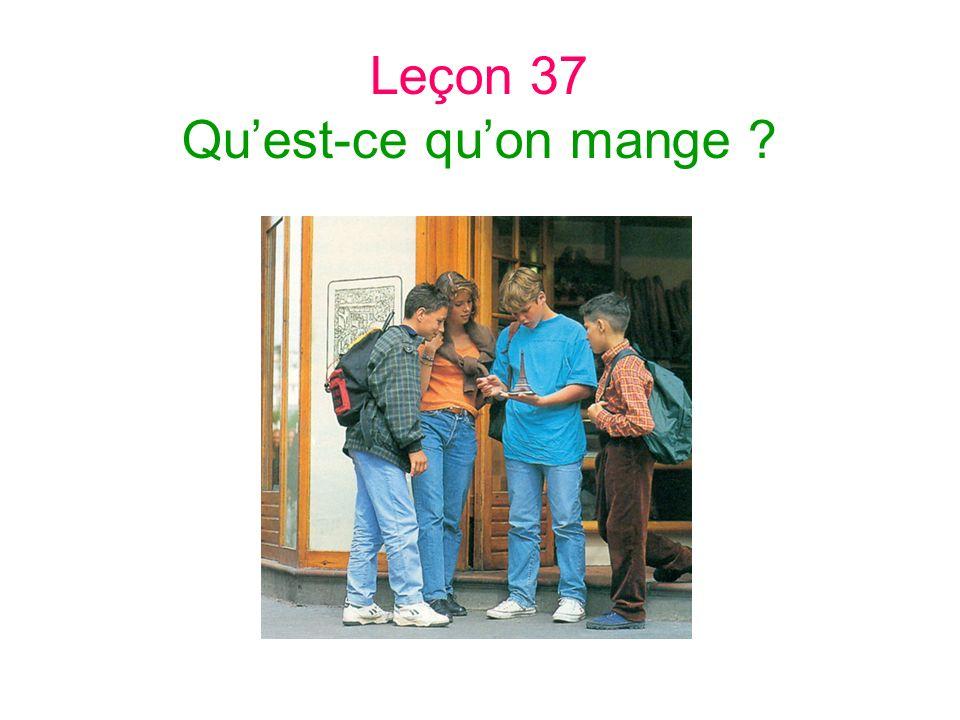 Leçon 37 Quest-ce quon mange ?