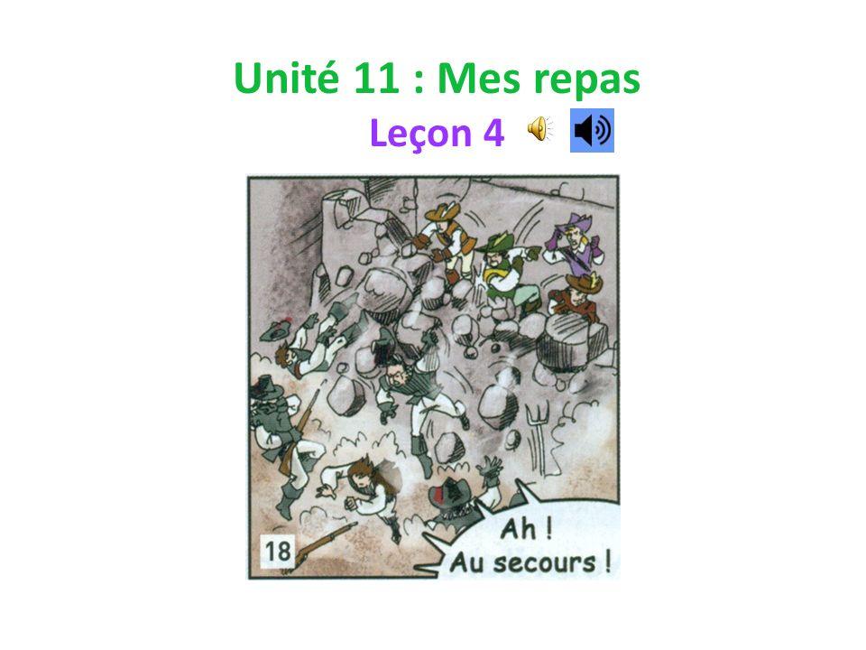Unité 11 : Mes repas Leçon 4