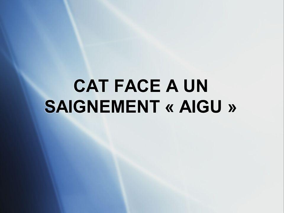 CAT FACE A UN SAIGNEMENT « AIGU »