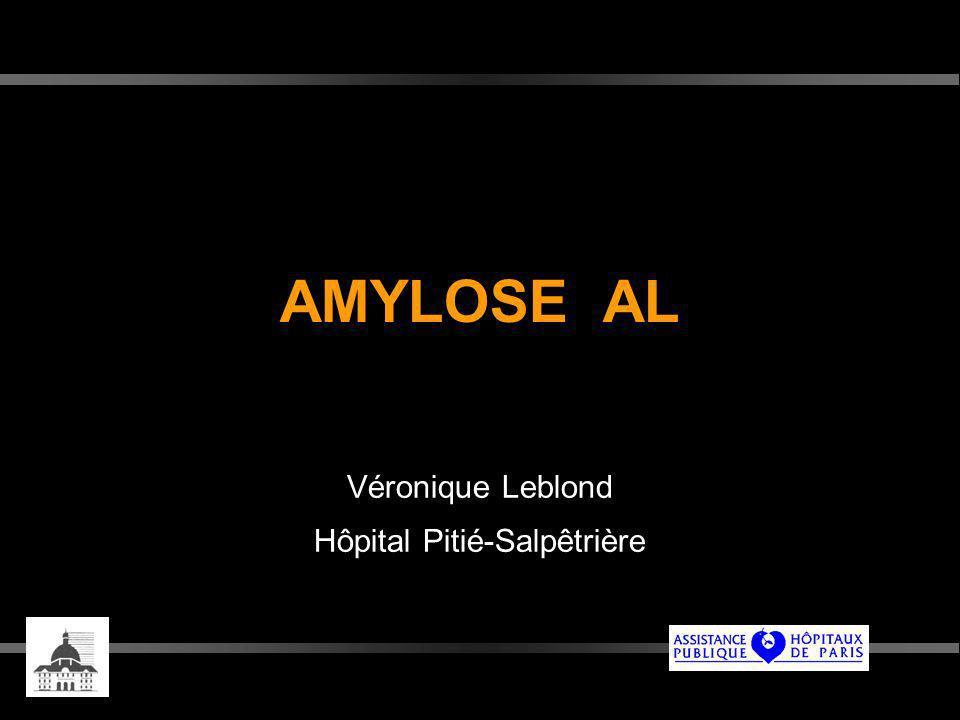 AMYLOSE AL Véronique Leblond Hôpital Pitié-Salpêtrière